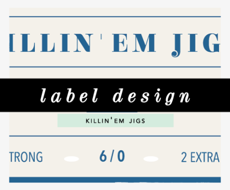 Label Design: Killin'Em Jigs